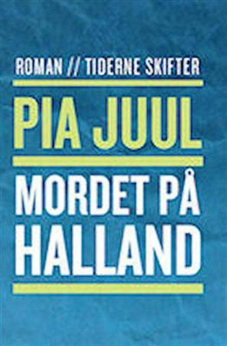 Mordet på Halland af Pia Juul