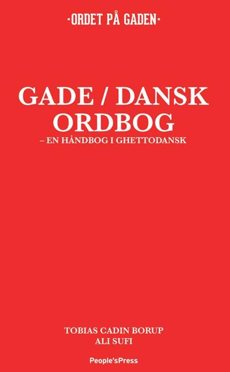 Gade/dansk ordbog af Tobias Cadin Borup, Ali Sufi og Tobias TBA Borup