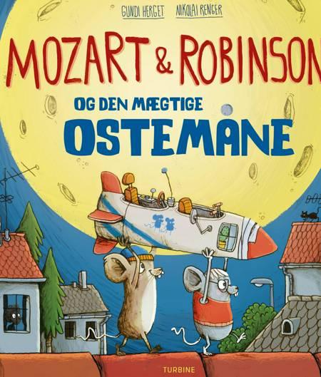 Mozart & Robinson og den mægtige Ostemåne af Gundi Herget