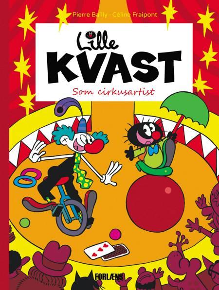 Lille Kvast - som cirkusartist af Céline Fraipont og Pierre Bailly