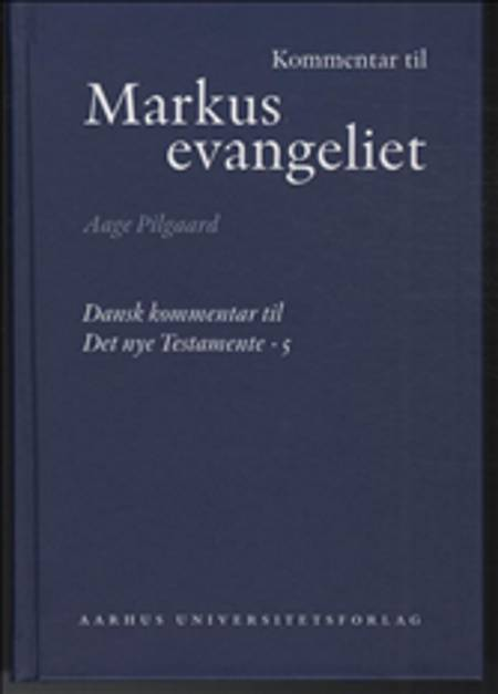 Kommentar til Markusevangeliet af Aage Pilgaard