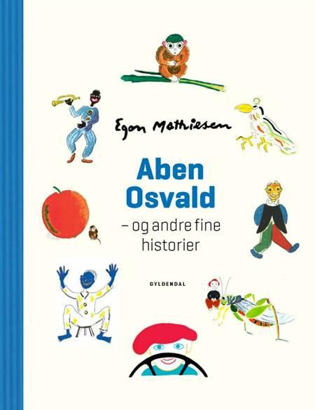 Aben Osvald - og andre fine historier af Egon Mathiesen