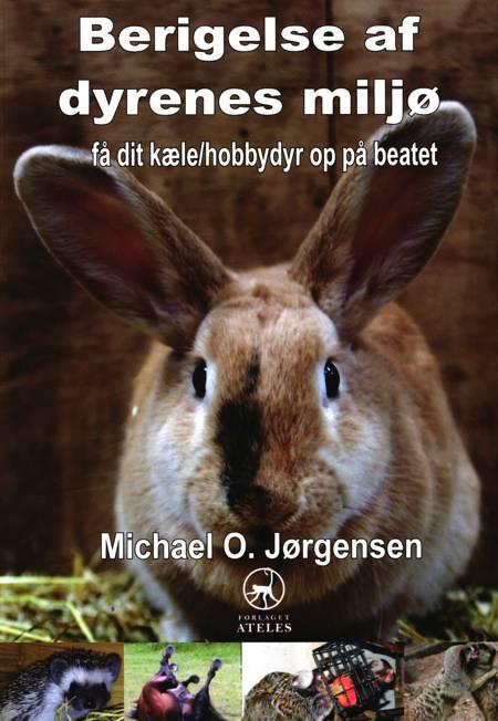 Berigelse af dyrenes miljø af Michael O. Jørgensen