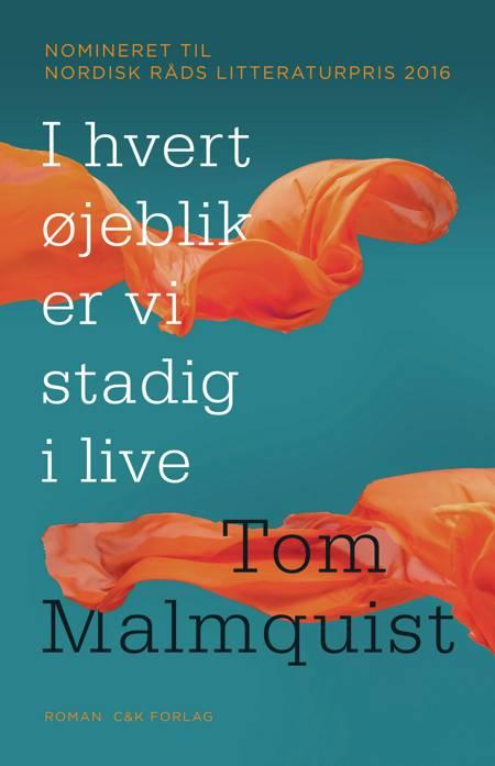 I hvert øjeblik er vi stadig i live af Tom Malmquist