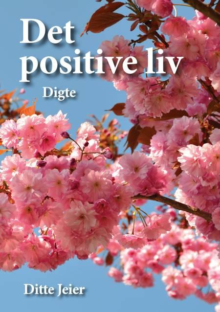 Det positive liv af Ditte Jeier