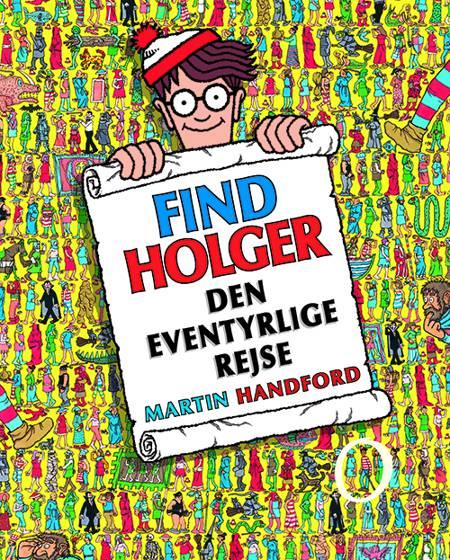 Find Holger - den eventyrlige rejse af Martin Handford