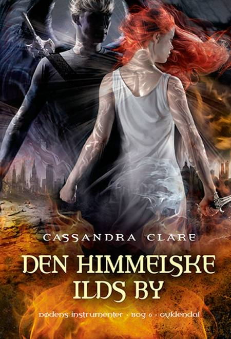 Den himmelske ilds by af Cassandra Clare