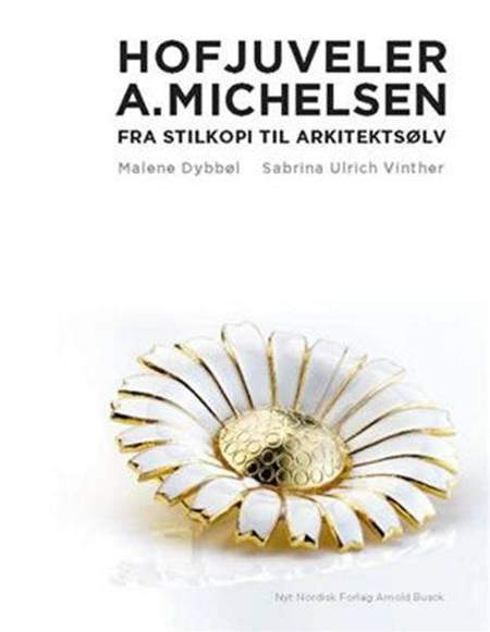 Hofjuveler A. Michelsen af Sabrina Ulrich-Vinther og Malene Dybbøl