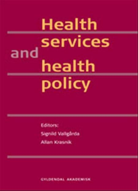 Health services and health policy af Terkel Christiansen, Signild Vallgårda, Klaus Lindgaard Høyer og Allan Krasnik m.fl.