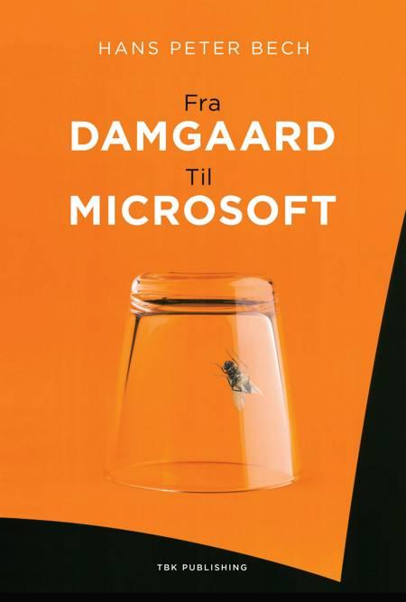 Fra Damgaard til Microsoft af Hans Peter Bech