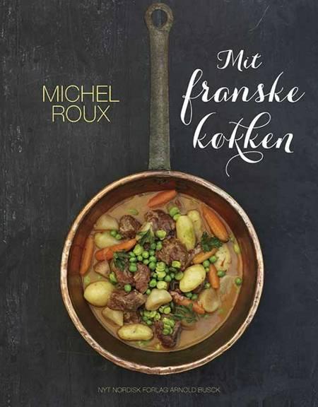 Mit franske køkken af Michel Roux
