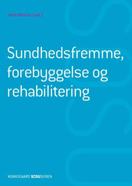 Sundhedsfremme, forebyggelse og rehabilitering (SSH) af Birgitte Gøtzsche, Rikke Syberg Kjær og Dorthe Brix m.fl.