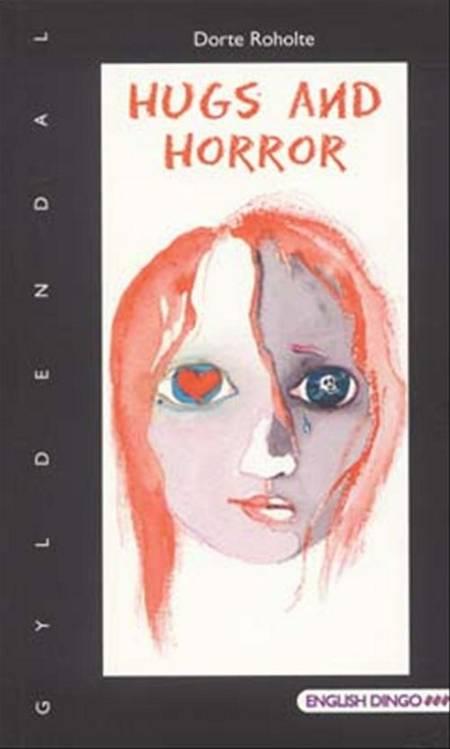 Hugs and Horror af Dorte Roholte