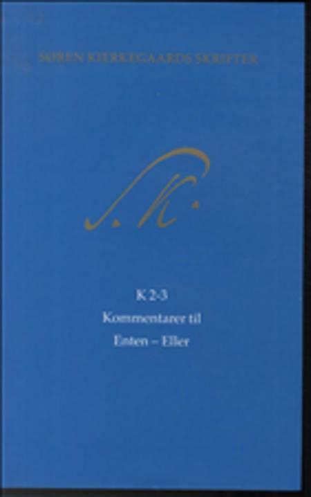 Søren Kierkegaards Skrifter - Sampak af bind 1-3 og K1-3