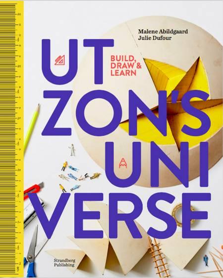 Utzon´s universe af Malene Abildgaard og Julie Dufour