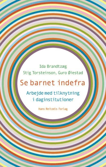 Se barnet indefra af Stig Torsteinson og Ida Brandtzæg