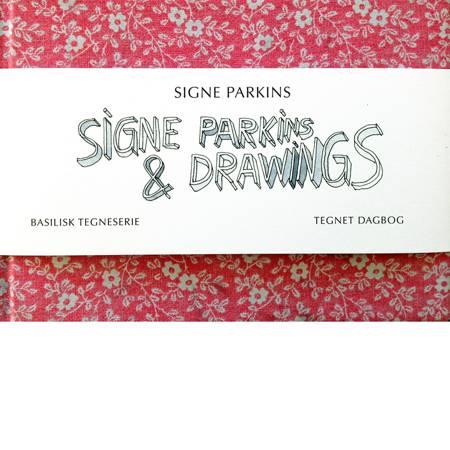Signe Parkins & drawings af Signe Parkins