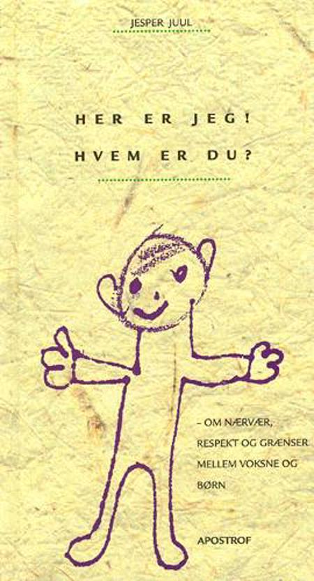 Her er jeg! Hvem er du? af Jesper Juul