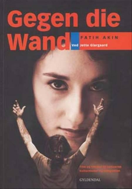 Gegen die Wand af Jette Glargaard og Fatih Akin
