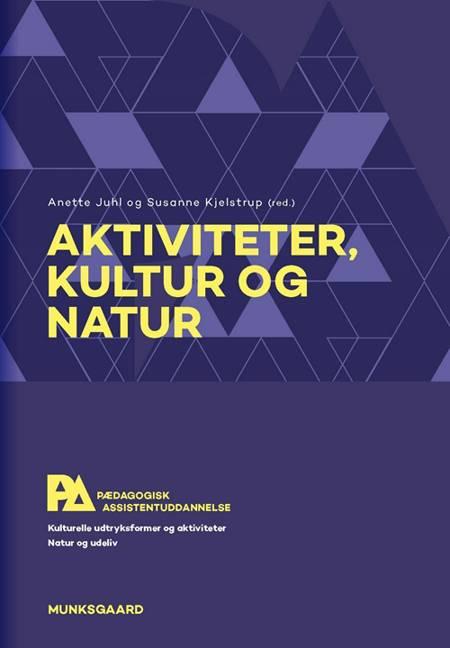 Aktiviteter, kultur og natur af Jakob Freud-Magnus, Alis Jensen og Elsi Busk Odderup m.fl.