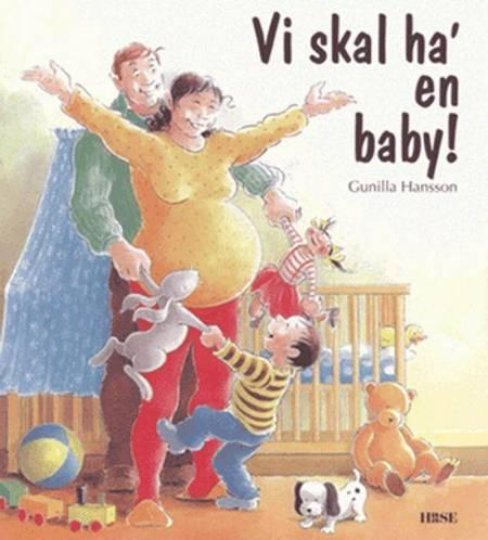 Vi skal ha' en baby! af Gunilla Hansson