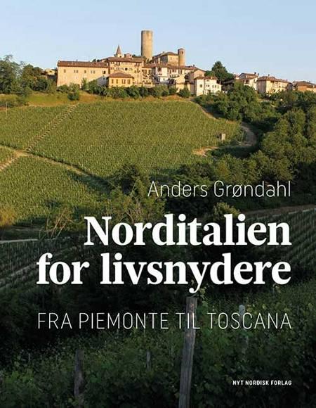 Norditalien for livsnydere af Anders Grøndahl