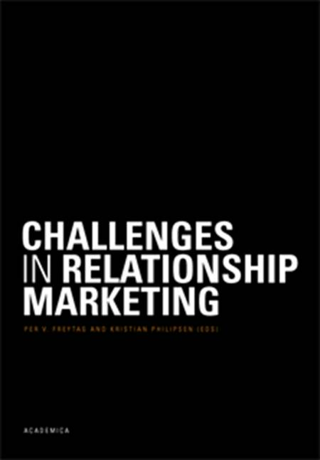 Challenges in Relationship Marketing af Per Vagn Freytag, Kristian Philipsen og Mads Bruun Ingstrup m.fl.