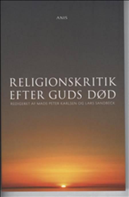 Religionskritik efter guds død af Lars Sandbeck og Mads Peter Karlsen