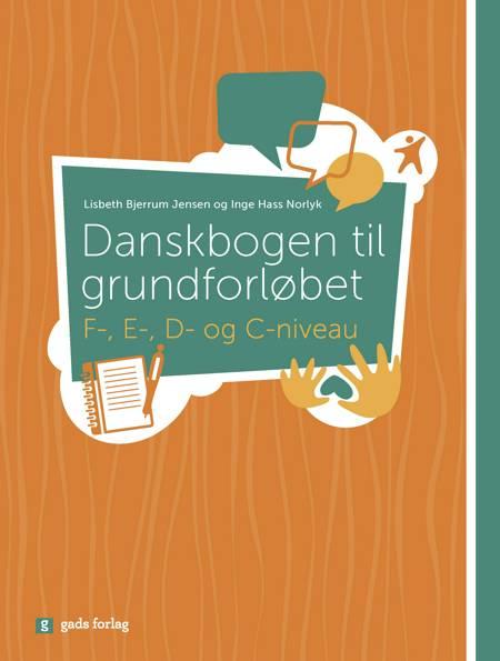 Danskbogen til grundforløbet af Inge Hass Norlyk og Red. Lisbeth Bjerrum Jensen