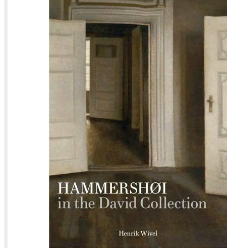 Hammershøi in the David Collection af Henrik Wivel