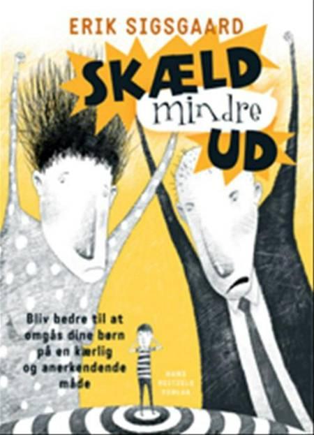 Skæld mindre ud af Erik Sigsgaard
