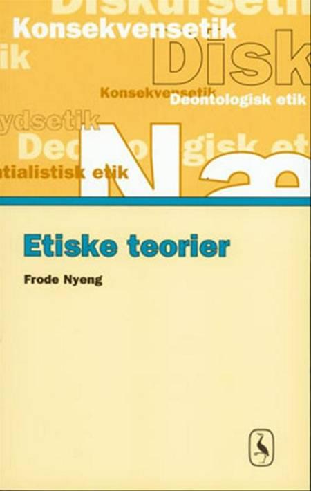 Etiske teorier af Frode Nyeng