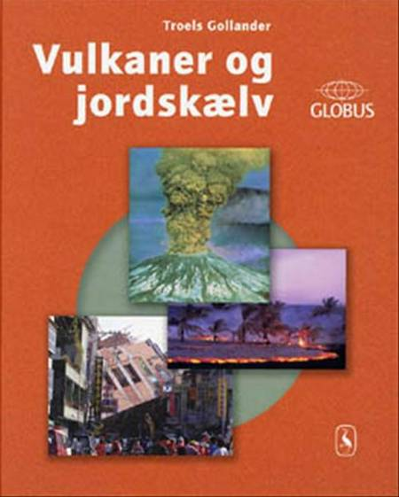Vulkaner og jordskælv af Troels Gollander
