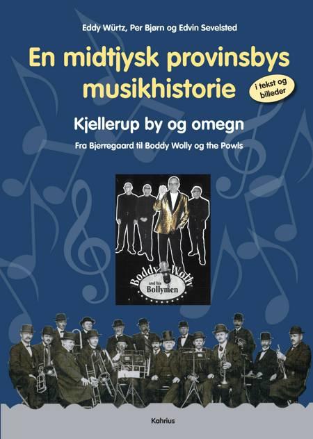 En midtjysk provinsbys musikhistorie i tekst og billeder af Eddy Würtz og Per Bjørn og Edvin Sevelsted