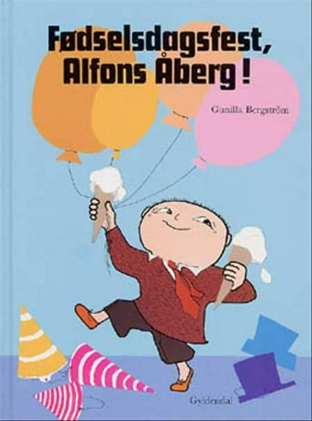 Fødselsdagsfest, Alfons Åberg! af Gunilla Bergström