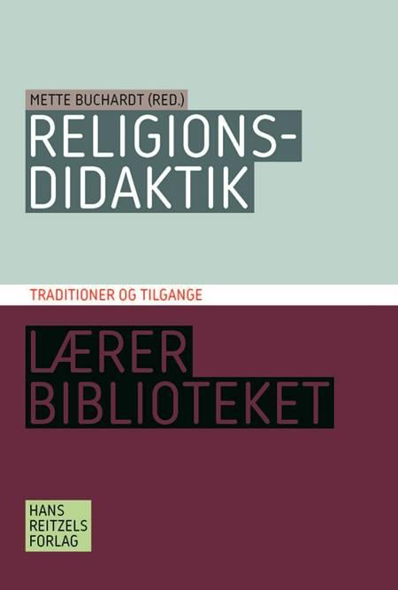 Religionsdidaktik af Helle Hinge, Henrik Juul, Mette Buchardt, Pia Rose Böwadt og Keld Skovmand m.fl.