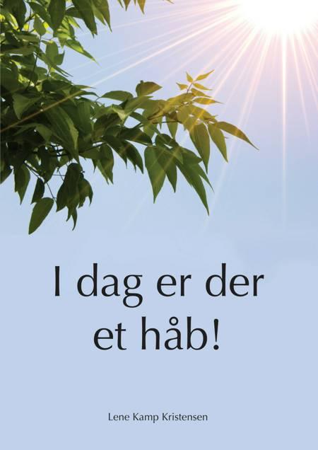 I dag er der et håb! af Lene Kamp Kristensen