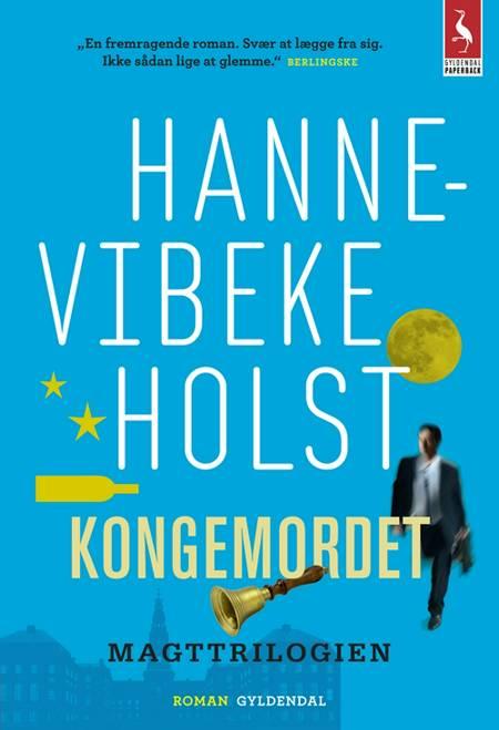 Kongemordet af Hanne-Vibeke Holst