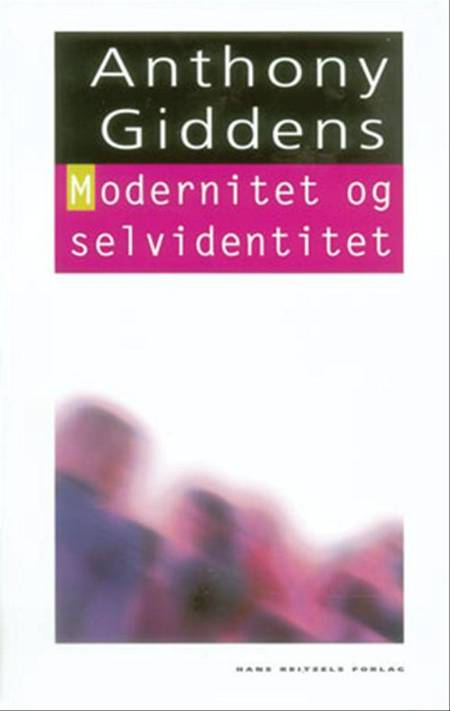 Modernitet og selvidentitet af Anthony Giddens