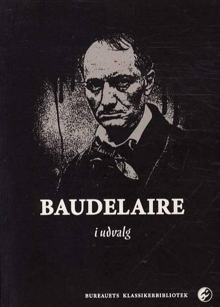 Baudelaire i udvalg af Charles Baudelaire, Ch. og Baudelaire