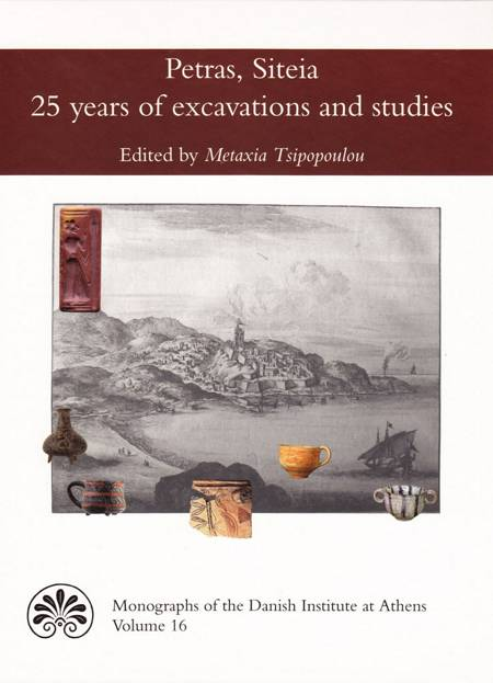 Petras, Siteia - 25 years of excavations and studies