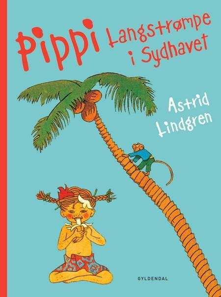 Pippi Langstrømpe i Sydhavet af Astrid Lindgren