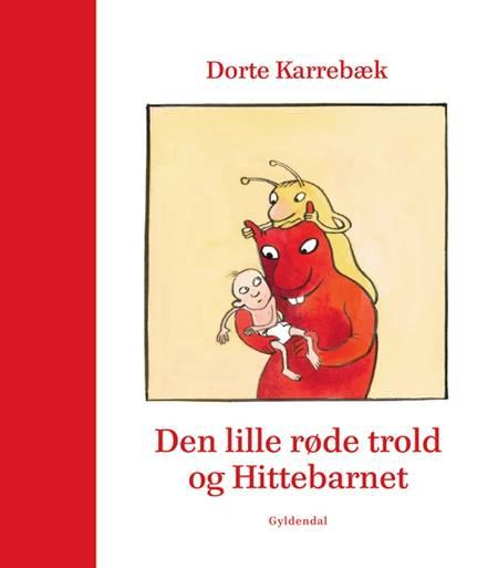 Den lille røde trold og Hittebarnet af Dorte Karrebæk