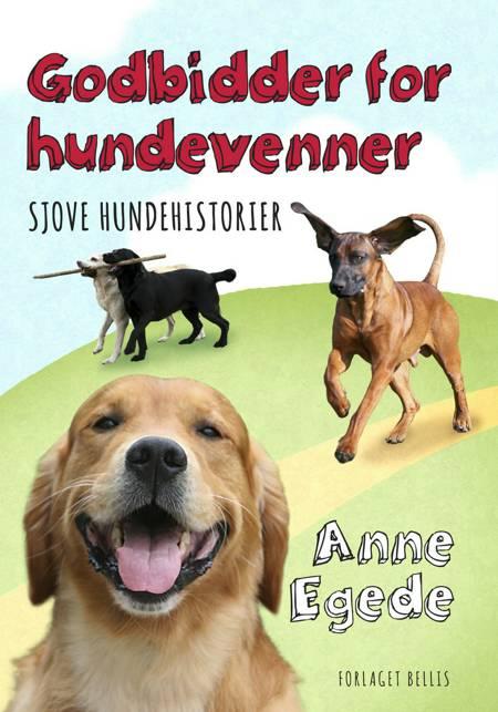 Godbidder for hundevenner af Anne Egede