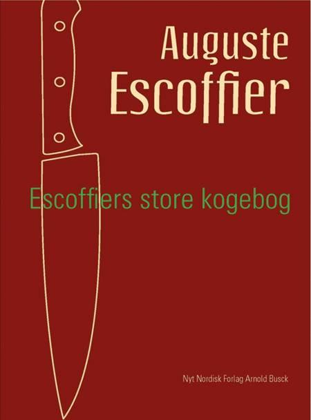 A. Escoffier´s store Kogebog af Auguste Escoffier og A. Escoffier