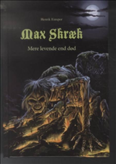 Max Skræk 1: Mere levende end død af Henrik Einspor