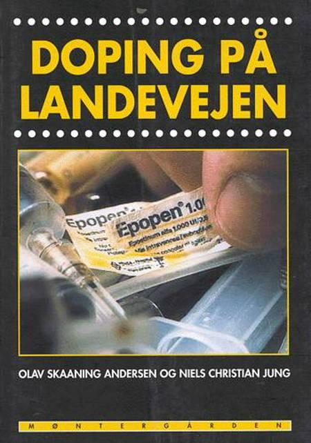 Doping på landevejen af Olav Skaaning Andersen og Niels Christian Jung