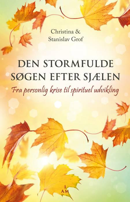 Den stormfulde søgen efter sjælen af Christina Grof og Stanislav Grof