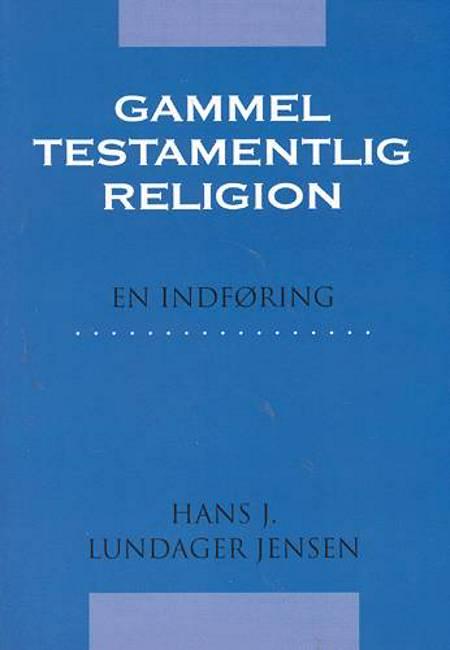 Gammeltestamentlig religion af Hans Jørgen Lundager Jensen