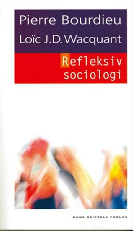 Refleksiv sociologi af Loïc Wacquant, Pierre Bourdieu, Pierre Bourdieu - Centre de Sociologie Européenne og Loïc Wacquant - Department of Sociology